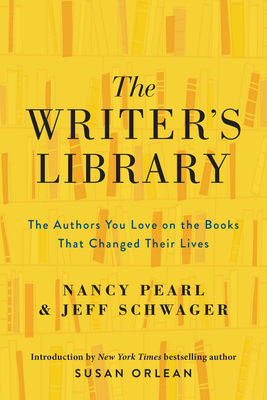 The Writer's Library by Nancy Pearl, Jeff Schwager