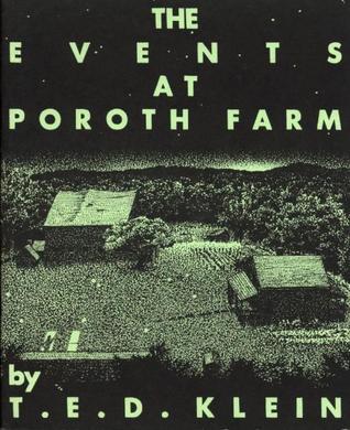 The Events at Poroth Farm by T.E.D. Klein, Jason Eckhardt