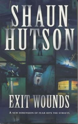 Exit Wounds by Shaun Hutson