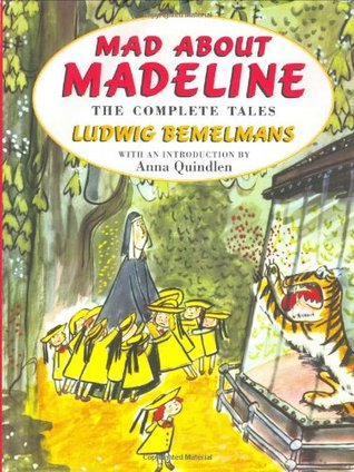 Mad About Madeline: The Complete Tales by Ludwig Bemelmans
