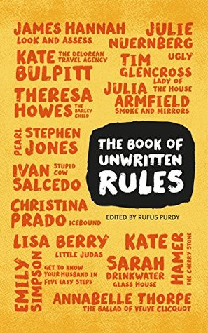 The Book of Unwritten Rules by Kate Hamer, Tim Glencross, Annabelle Thorpe, James Hannah, Rufus Purdy