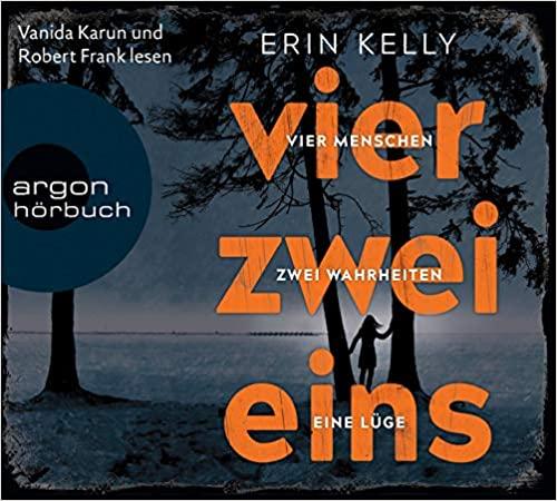 Vier Zwei Eins - 4 Menschen, 2 Wahrheiten, 1 Lüge by Erin Kelly