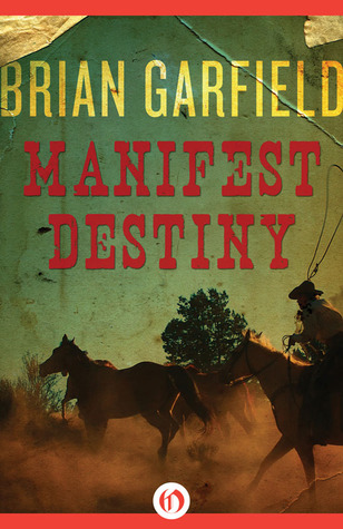 Manifest Destiny by Brian Garfield