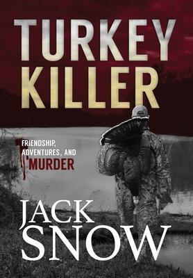 The Turkey Killer by Jack Snow