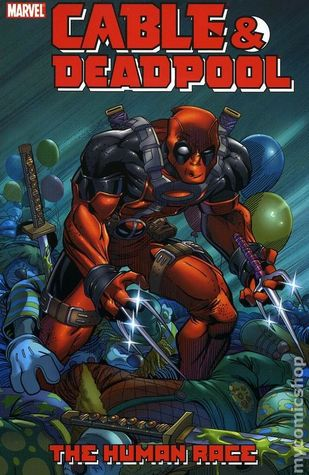 Cable & Deadpool, Volume 3: The Human Race by Patrick Zircher, Fabian Nicieza