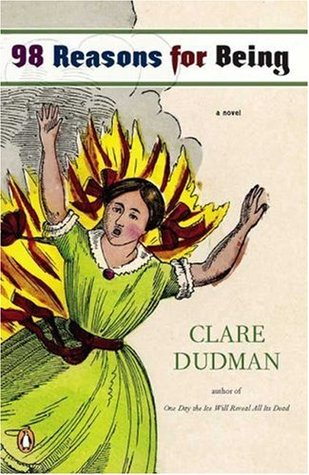 98 Reasons for Being by Clare Dudman