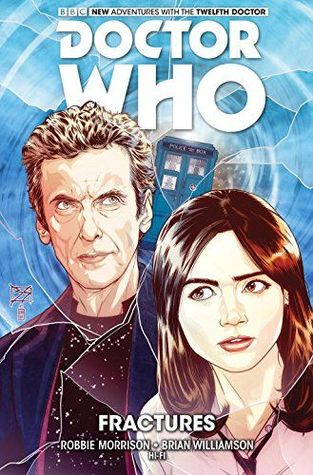 Doctor Who: The Twelfth Doctor, Vol. 2: Fractures by Brian Williamson, Robbie Morrison