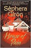 House of Pain by Sèphera Girón