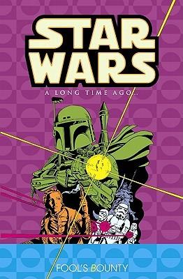 Classic Star Wars: A Long Time Ago... Volume 5: Fool's Bounty by James Kochalka, Ron Frenz, Jo Duffy, Tom Palmer