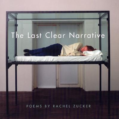 The Last Clear Narrative by Rachel Zucker