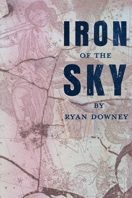 Iron of the Sky by Ryan Downey