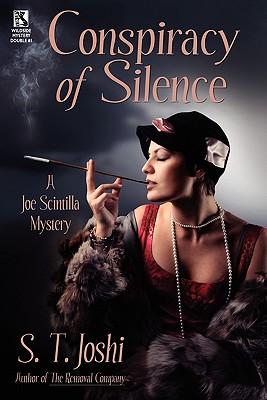 Conspiracy of Silence: A Joe Scintilla Mystery / Tragedy at Sarsfield Manor: A Joe Scintilla Mystery (Wildside Mystery Double #1) by S. T. Joshi