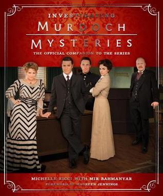 Investigating Murdoch Mysteries by Michelle Ricci, Mir Bahmanyar, Maureen Jennings