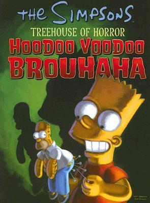 The Simpsons Treehouse of Horror: Hoodoo Voodoo Brouhaha by Matt Groening, Hilary Barta, Neil Alsip, Serban Cristescu, Dan Brereton