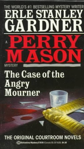 The Case of the Angry Mourner by Erle Stanley Gardner