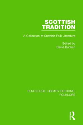 Scottish Tradition (Rle Folklore): A Collection of Scottish Folk Literature by David Buchan