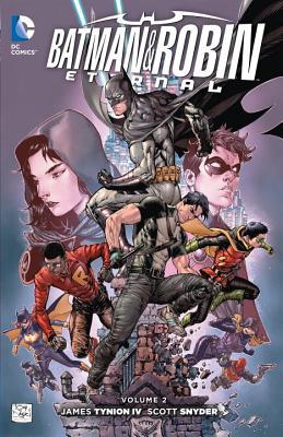 Batman & Robin: Eternal, Volume 2 by James Tynion, Scott Snyder