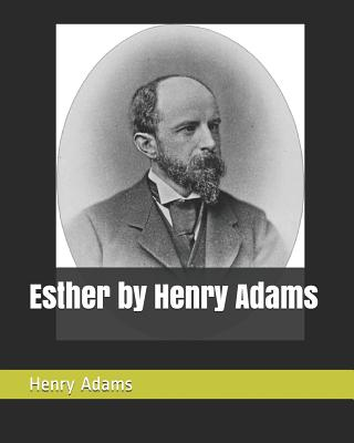 Esther by Henry Adams by Henry Adams