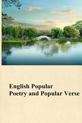 English Popular Poetry and Popular Verse by Thomas Gray, John Donne, Percy Bysshe Shelley