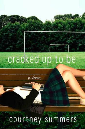 Cracked Up to Be by Khristine Hvam, Courtney Summers