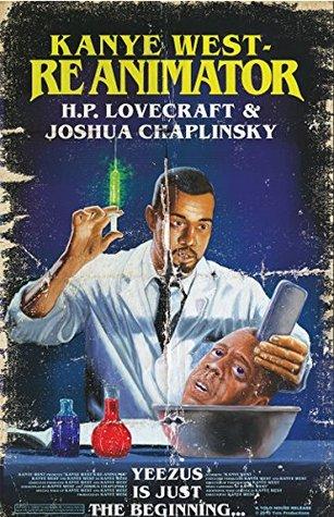 Kanye West - Reanimator by H.P. Lovecraft, Joshua Chaplinsky