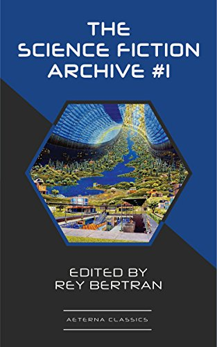 The Science Fiction Archive #1 by Robert Abernathy, Murray Leinster, Frank Robinson, Sewell Peaslee Wright, Robert Sheckley, C.L. Moore, Rey Bertran, Evelyn E. Smith