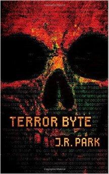 Terror Byte by J.R. Park