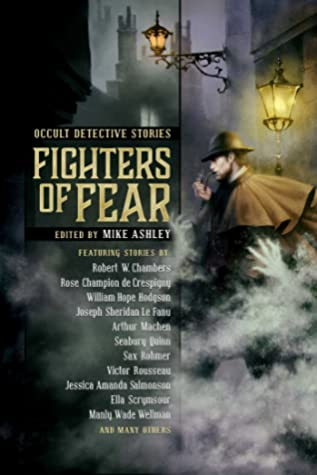 Fighters of Fear: Occult Detective Stories by Mike Ashley
