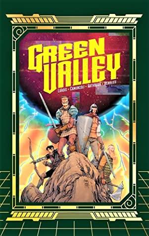 Green Valley by Jean-François Beaulieu, Max Landis, Cliff Rathburn, Giuseppe Camuncoli, Pat Brosseau