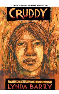 Cruddy: An Illustrated Novel by Lynda Barry