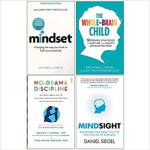 Mindset, The Whole Brain Child, No Drama Discipline, Mindsight 4 Books Collection Set by Tina Payne Bryson, Daniel Siegel, Daniel J. Siegel, Mindsight by Daniel Siegal, Carol S. Dweck