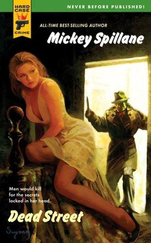Dead Street by Mickey Spillane, Max Allan Collins
