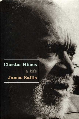 Chester Himes: A Life by James Sallis