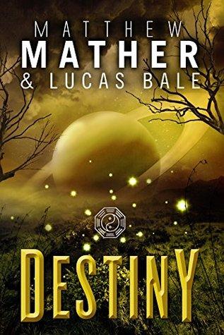 Destiny by Matthew Mather, Lucas Bale