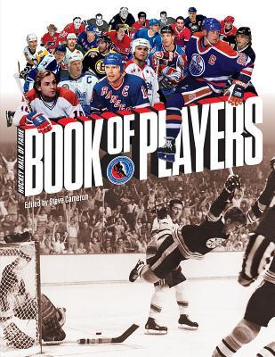 Hockey Hall of Fame Book of Players by Steve Cameron