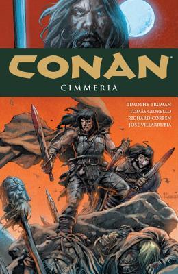 Conan, Vol. 7: Cimmeria by Timothy Truman, Tomás Giorello, Richard Corben