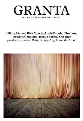 Granta 101 by Hilary Mantel, Annie Proulx, Rick Moody