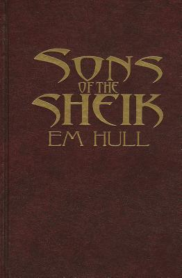 The Sons of the Sheik by E.M. Hull
