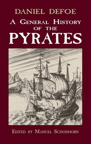 A General History of the Pyrates by Daniel Defoe, Charles Johnson, Manuel Schonhorn