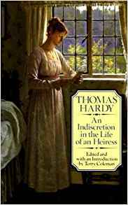 An Indiscretion in the Life of an Heiress by Thomas Hardy