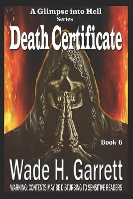 Death Certificate - Most Sadistic Series on the Market by Wade H. Garrett