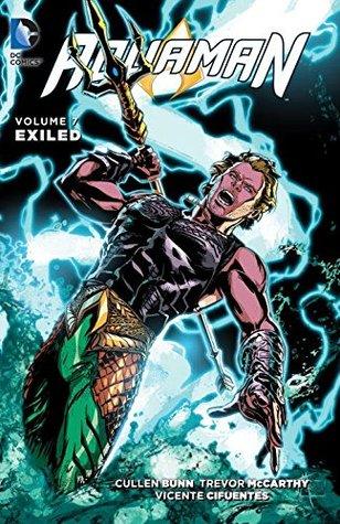 Aquaman, Volume 7: Exiled by Cullen Bunn, Trevor McCarthy