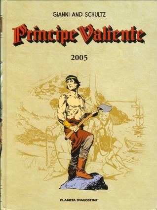 Príncipe Valiente 2005 by Mark Schultz, José Miguel Pallarés, Gary Gianni