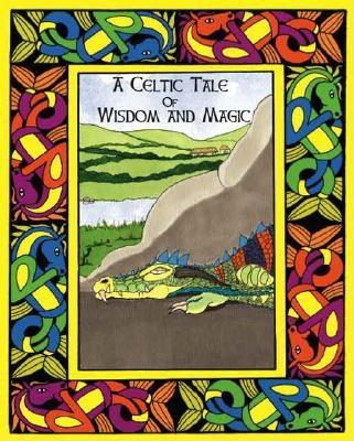 A Celtic Tale of Wisdom and Magic by Vincent Pratchett