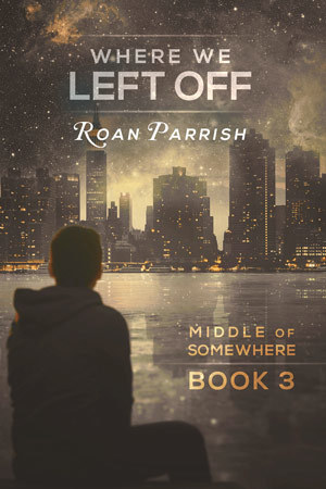 Where We Left Off by Roan Parrish