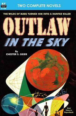 Outlaw in the Sky & Legacy from Mars by Raymond Z. Gallun, Chester S. Geier