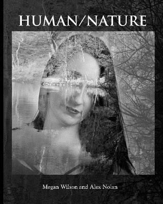 Human/Nature by Alex Nolan, Megan Wilson