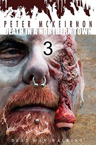 Dead Man Walking by Peter Mckeirnon