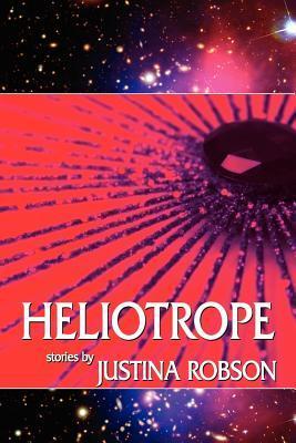 Heliotrope by Justina Robson, Adam Roberts