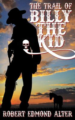 The Trail of Billy the Kid by Robert Edmond Alter
